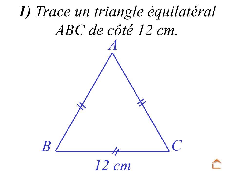 1) Trace un triangle équilatéral