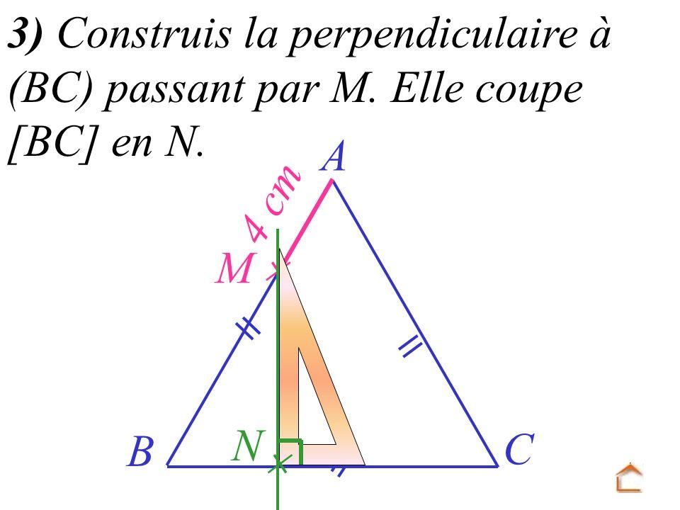3) Construis la perpendiculaire à (BC) passant par M