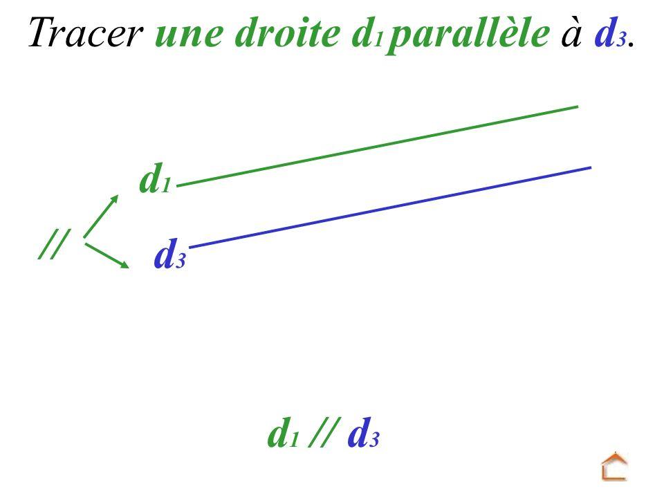 Tracer une droite d1 parallèle à d3.