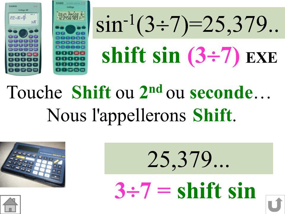 sin-1(37)=25,379.. shift sin (37) EXE 25,379... 37 = shift sin