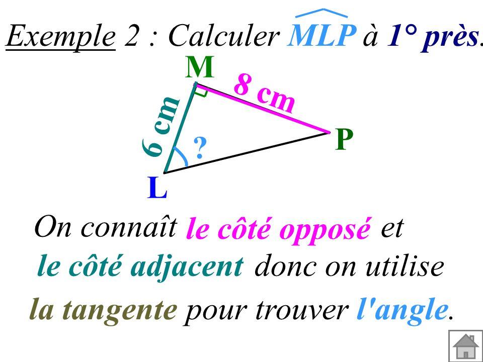 Exemple 2 : Calculer MLP à 1° près.