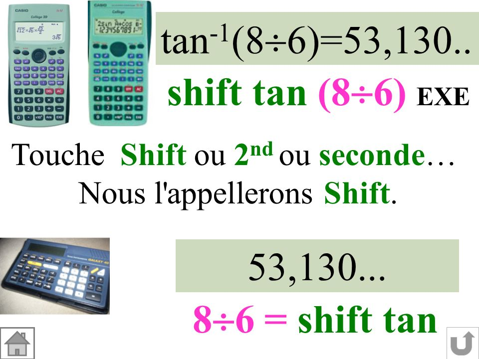 tan-1(86)=53,130.. shift tan (86) EXE 53,130... 86 = shift tan