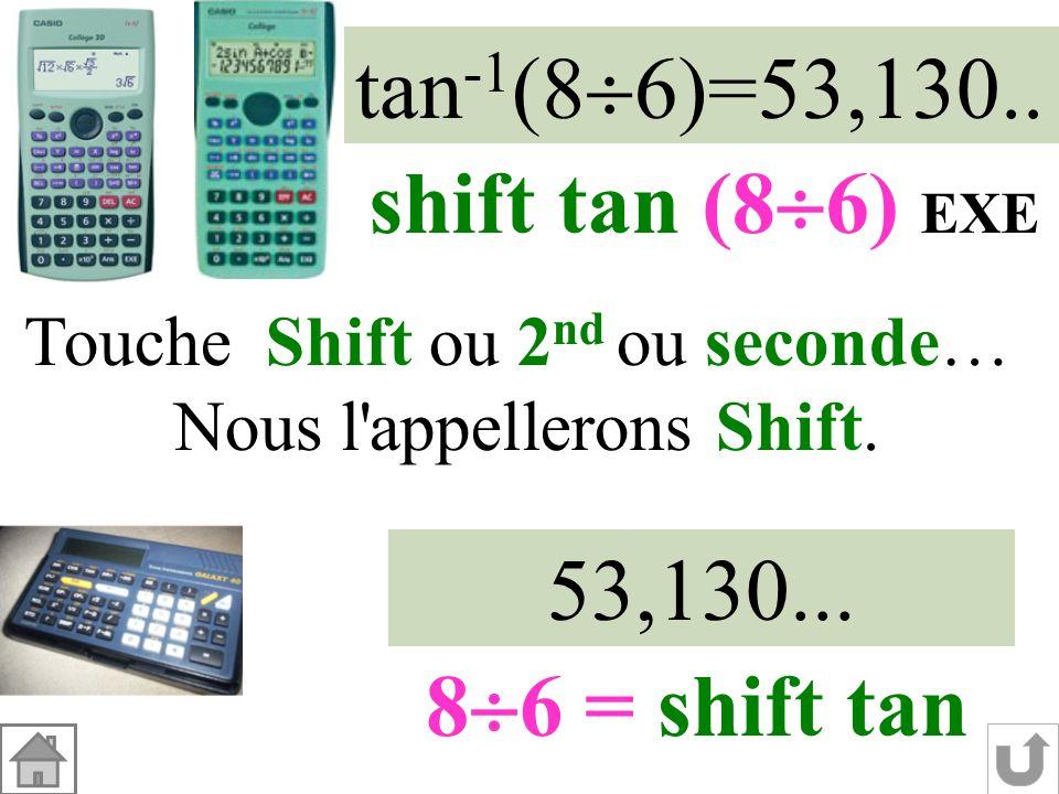 tan-1(86)=53,130.. shift tan (86) EXE 53,130... 86 = shift tan