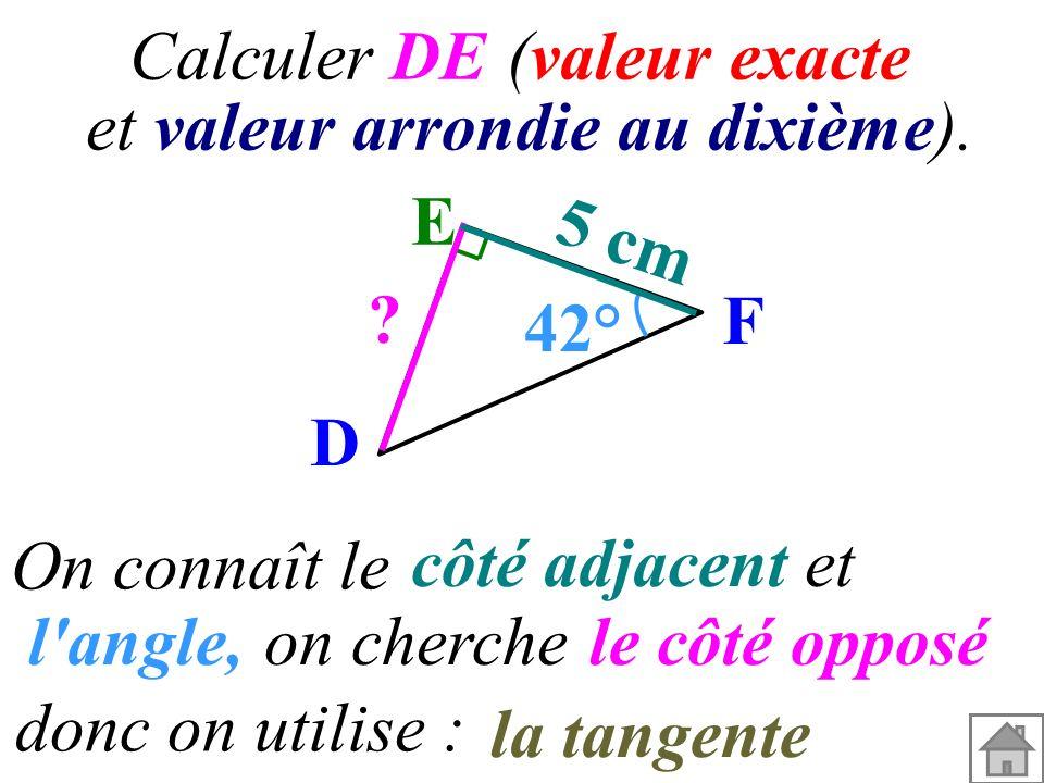 E F D l angle, le côté opposé la tangente