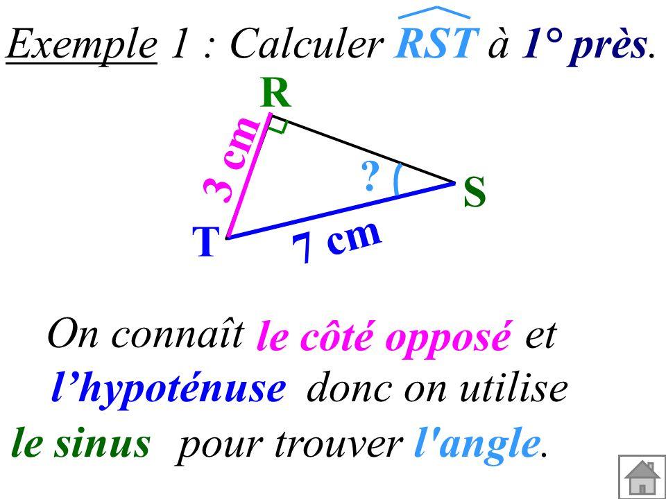 Exemple 1 : Calculer RST à 1° près.