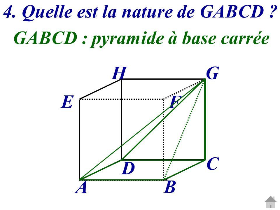 4. Quelle est la nature de GABCD
