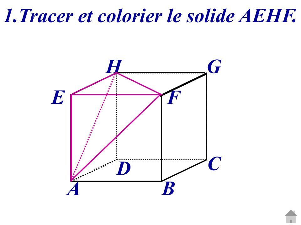 1.Tracer et colorier le solide AEHF.