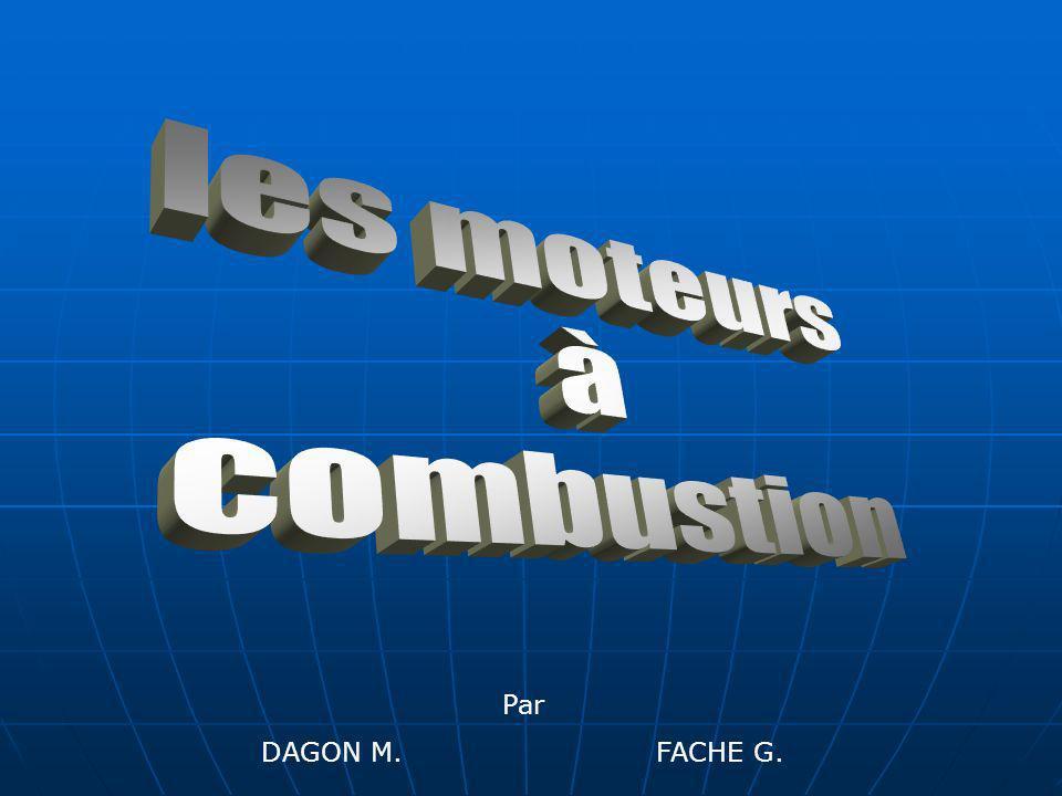 les moteurs à combustion Par DAGON M. FACHE G.
