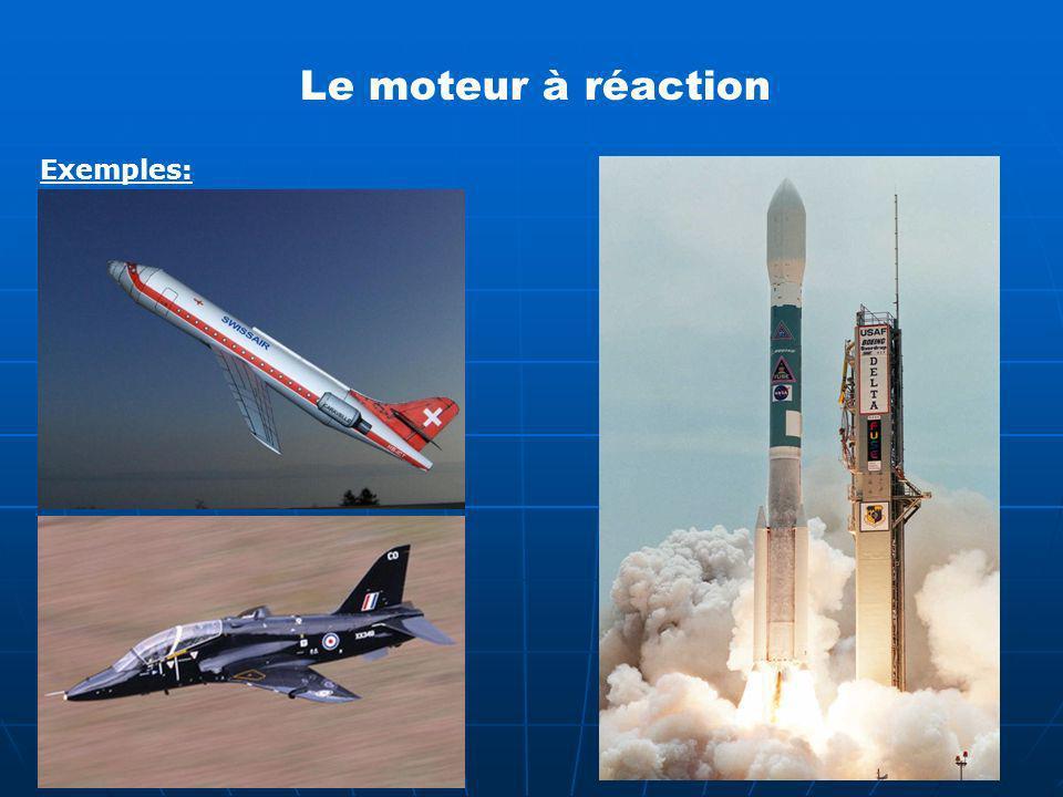 Le moteur à réaction Exemples: