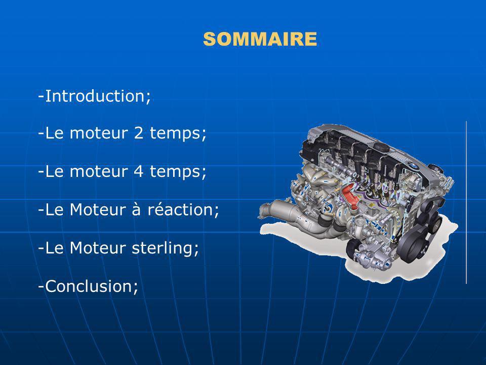 SOMMAIRE -Introduction; -Le moteur 2 temps; -Le moteur 4 temps;