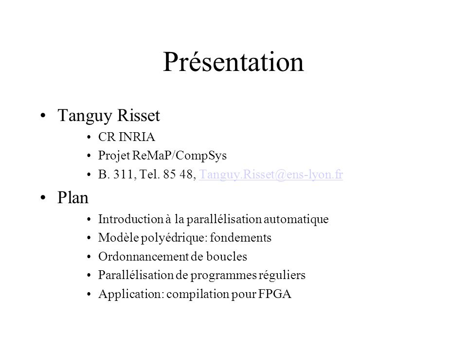 Présentation Tanguy Risset Plan CR INRIA Projet ReMaP/CompSys