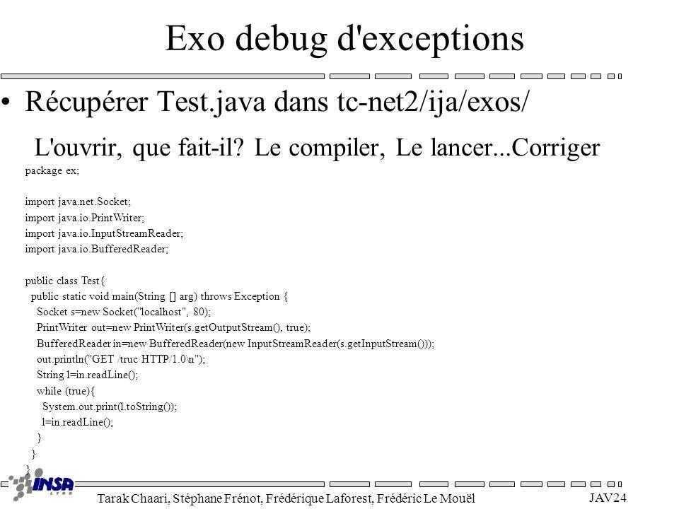 Exo debug d exceptions Récupérer Test.java dans tc-net2/ija/exos/
