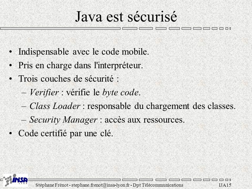 Java est sécurisé Indispensable avec le code mobile.