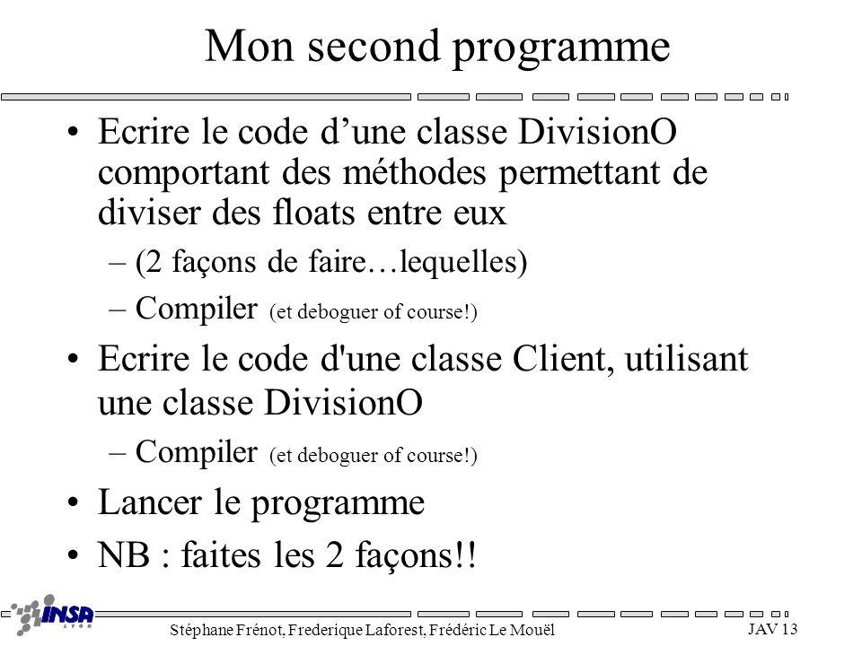 Mon second programme Ecrire le code d'une classe DivisionO comportant des méthodes permettant de diviser des floats entre eux.