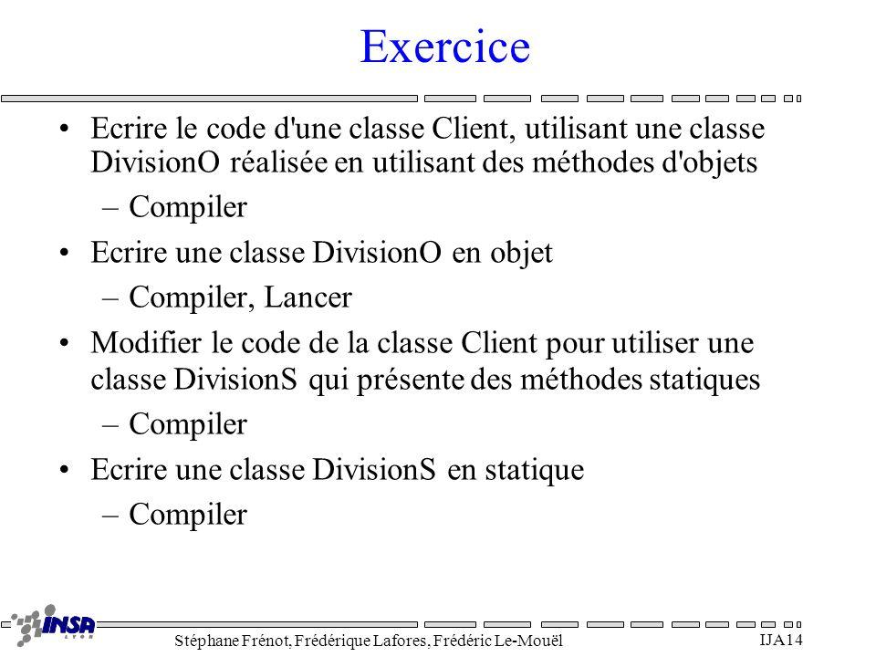 Exercice Ecrire le code d une classe Client, utilisant une classe DivisionO réalisée en utilisant des méthodes d objets.