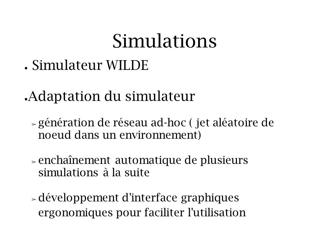 Simulations Simulateur WILDE Adaptation du simulateur