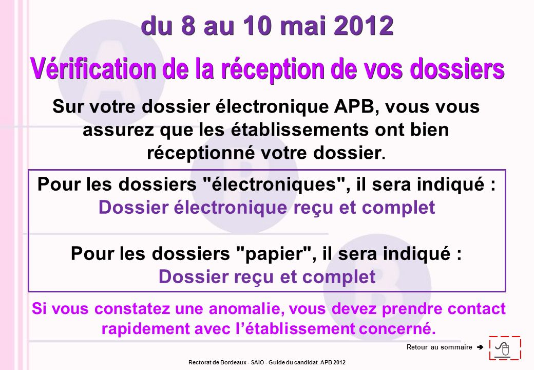 du 8 au 10 mai 2012 Vérification de la réception de vos dossiers
