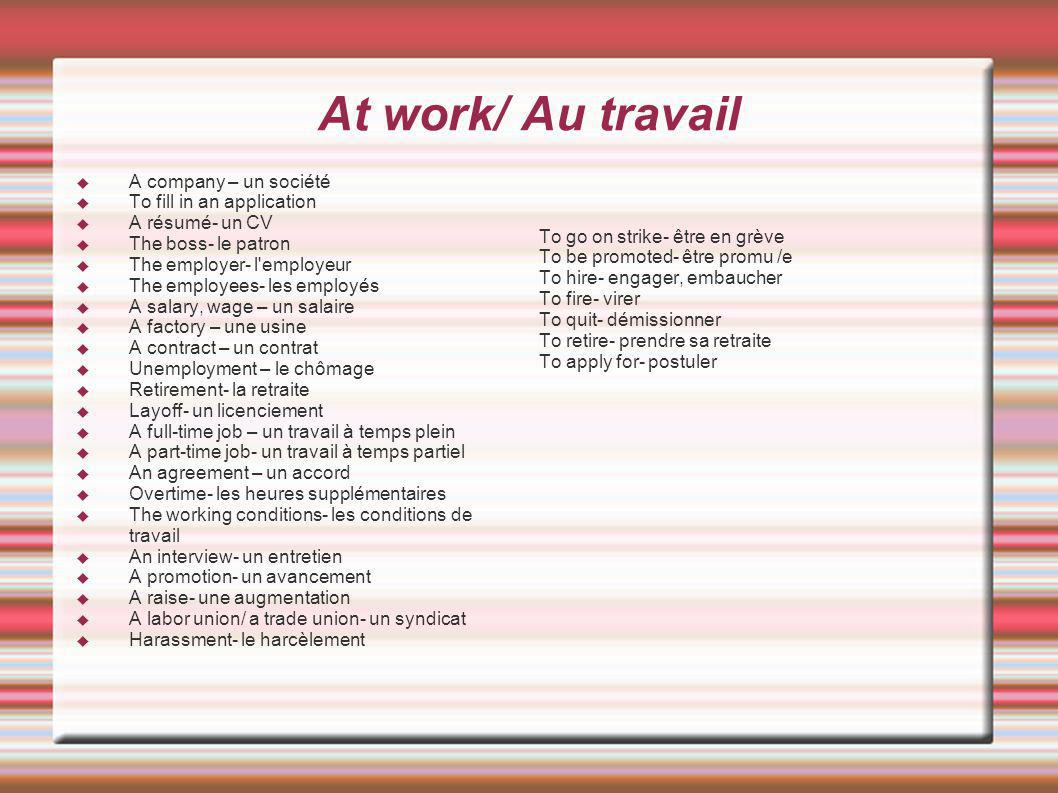 At work/ Au travail A company – un société To fill in an application