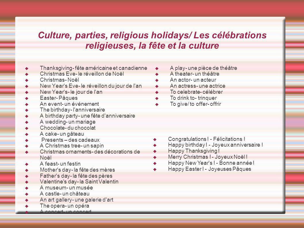 Culture, parties, religious holidays/ Les célébrations religieuses, la fête et la culture