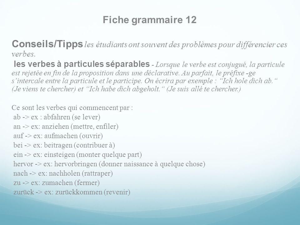 Fiche grammaire 12 Conseils/Tipps les étudiants ont souvent des problèmes pour différencier ces verbes.