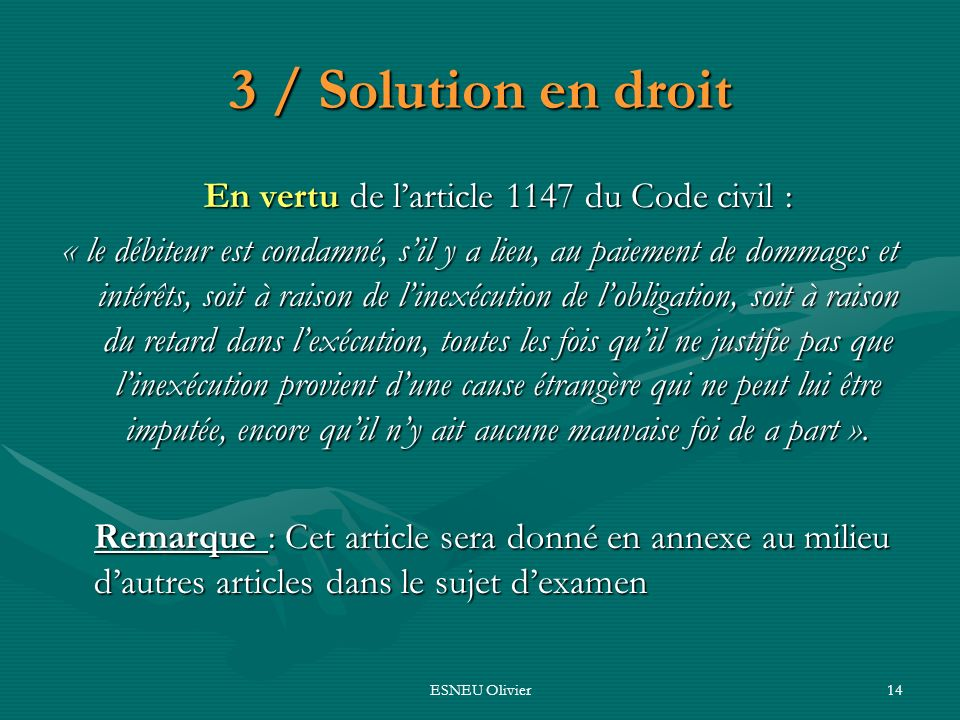 En vertu de l'article 1147 du Code civil :