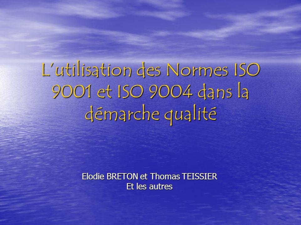 L'utilisation des Normes ISO 9001 et ISO 9004 dans la démarche qualité