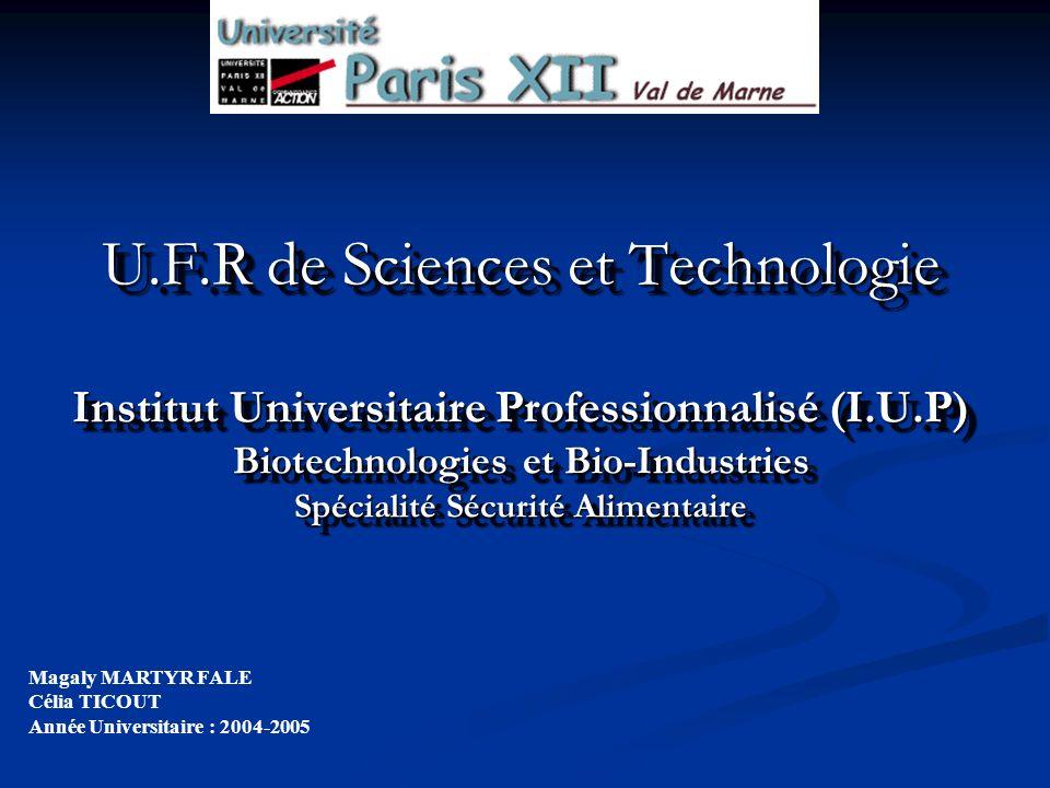 U.F.R de Sciences et Technologie Institut Universitaire Professionnalisé (I.U.P) Biotechnologies et Bio-Industries Spécialité Sécurité Alimentaire