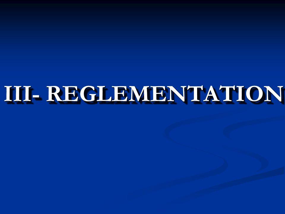 III- REGLEMENTATION