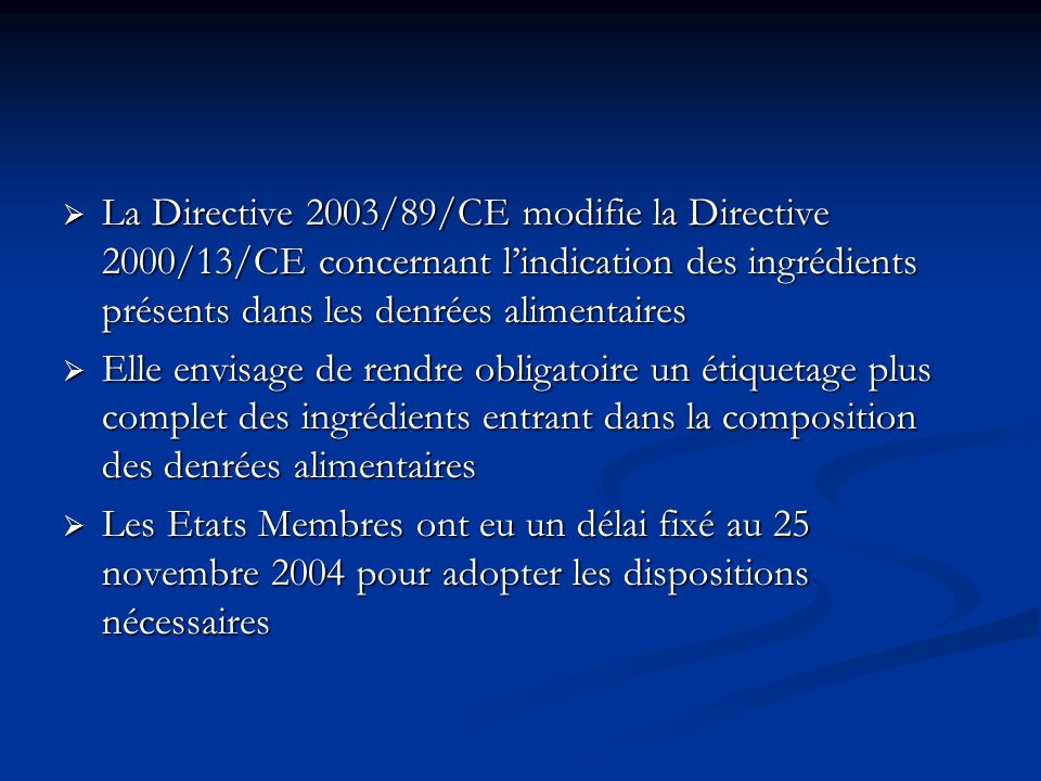 La Directive 2003/89/CE modifie la Directive 2000/13/CE concernant l'indication des ingrédients présents dans les denrées alimentaires