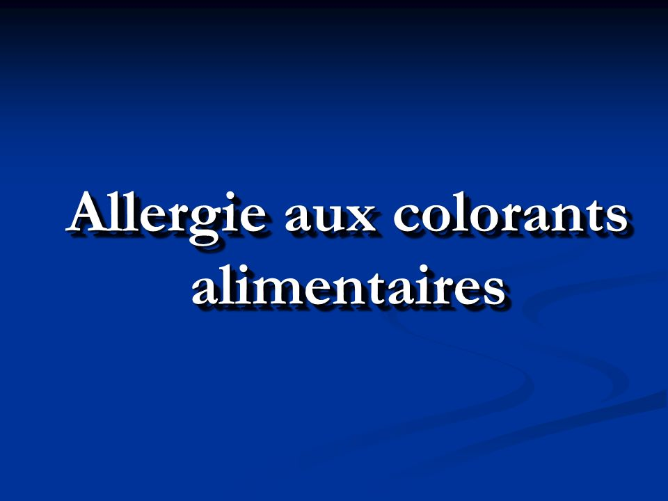 Allergie aux colorants alimentaires