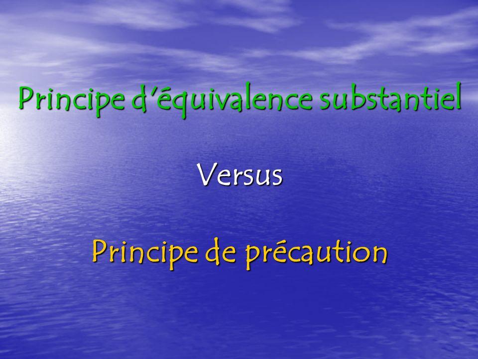 Principe d équivalence substantiel Versus Principe de précaution
