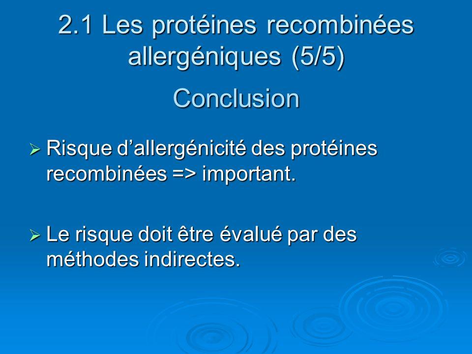 2.1 Les protéines recombinées allergéniques (5/5) Conclusion