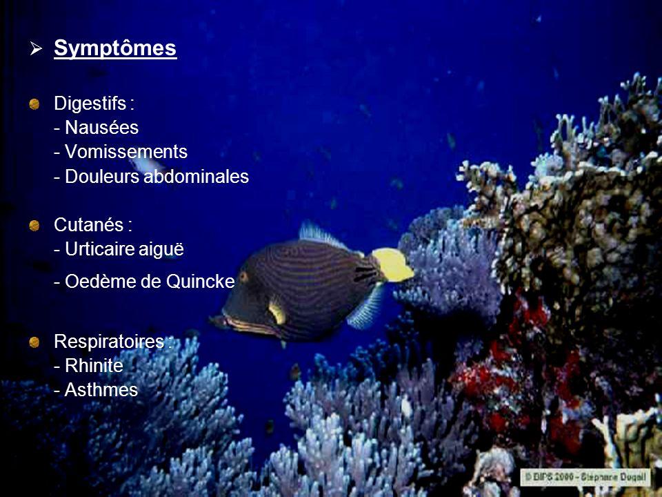 Symptômes Digestifs : - Nausées - Vomissements - Douleurs abdominales