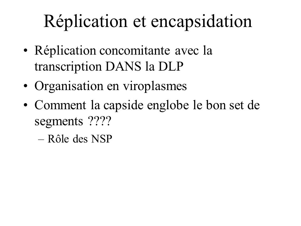 Réplication et encapsidation