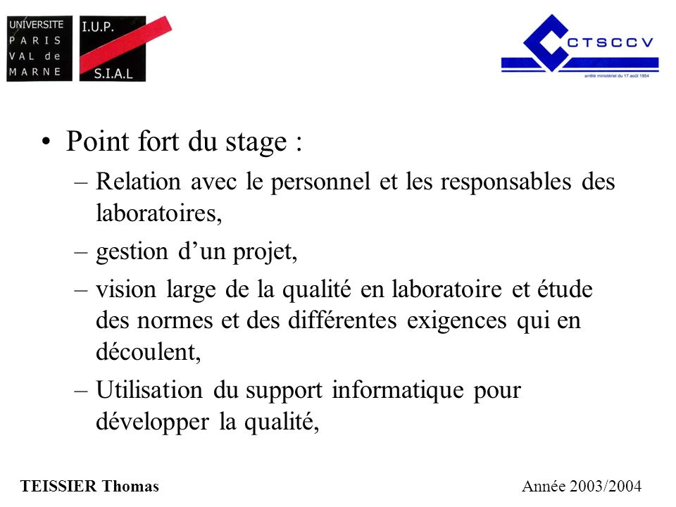 Point fort du stage : Relation avec le personnel et les responsables des laboratoires, gestion d'un projet,