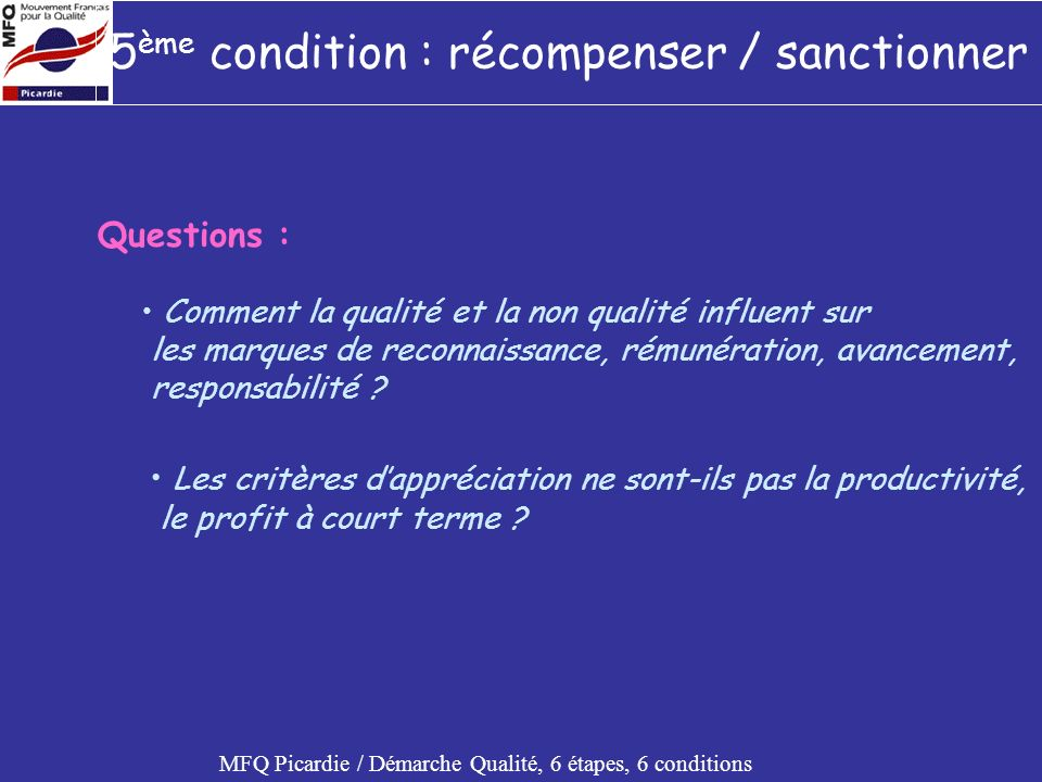 5ème condition : récompenser / sanctionner
