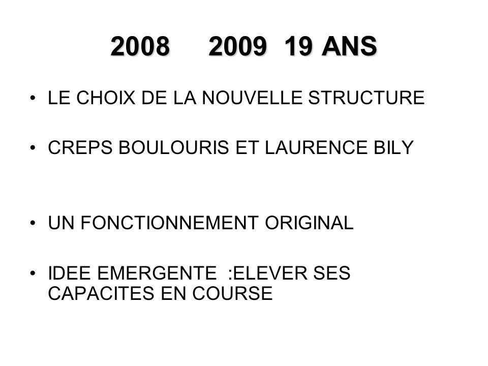 2009 19 ANS LE CHOIX DE LA NOUVELLE STRUCTURE