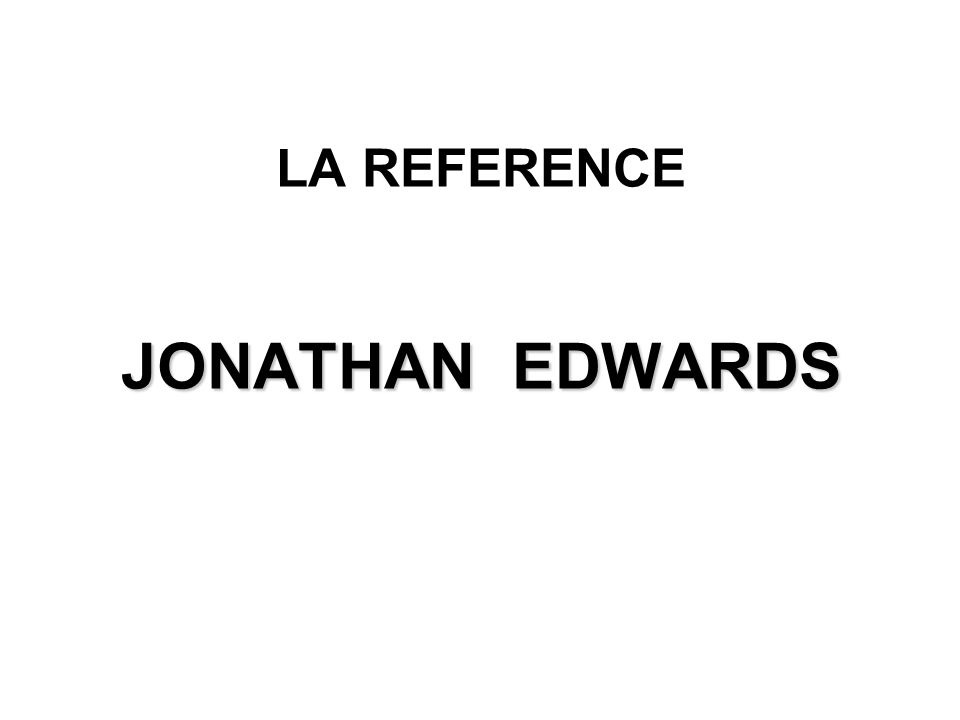 LA REFERENCE JONATHAN EDWARDS