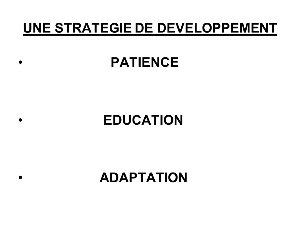 UNE STRATEGIE DE DEVELOPPEMENT