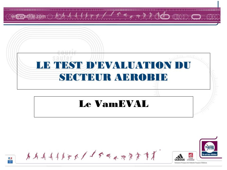 LE TEST D EVALUATION DU SECTEUR AEROBIE