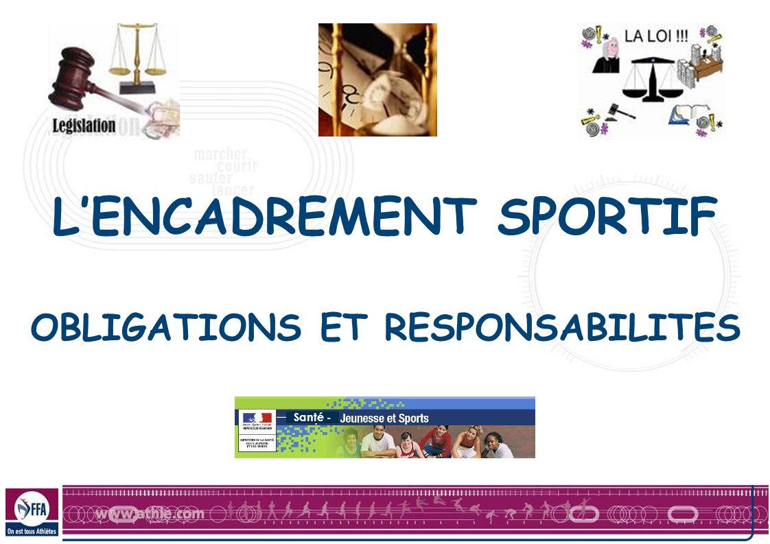 L'ENCADREMENT SPORTIF OBLIGATIONS ET RESPONSABILITES