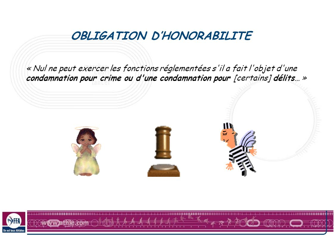 OBLIGATION D'HONORABILITE