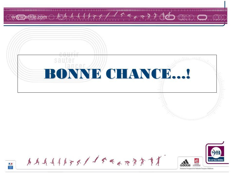 BONNE CHANCE…!