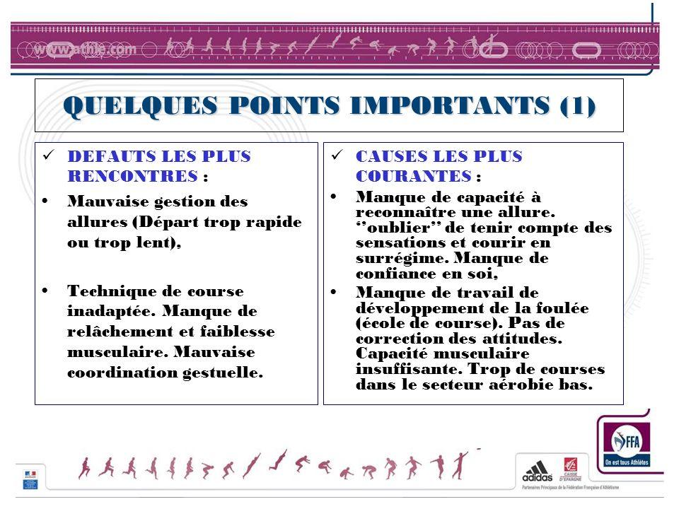 QUELQUES POINTS IMPORTANTS (1)