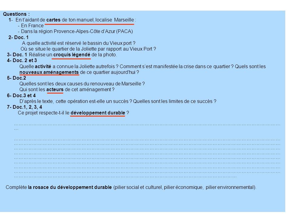 Questions : 1- En t'aidant de cartes de ton manuel, localise Marseille : - En France. - Dans la région Provence-Alpes-Côte d'Azur (PACA)