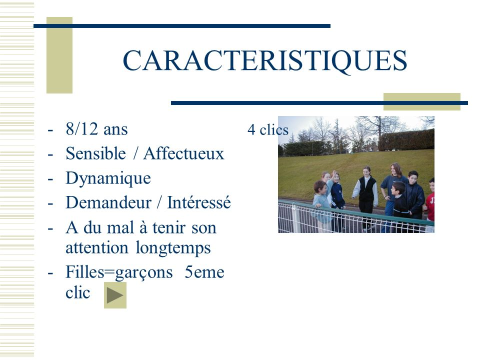 CARACTERISTIQUES 8/12 ans Sensible / Affectueux Dynamique
