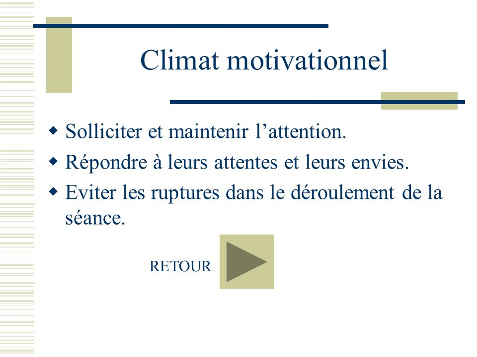 Climat motivationnel Solliciter et maintenir l'attention.
