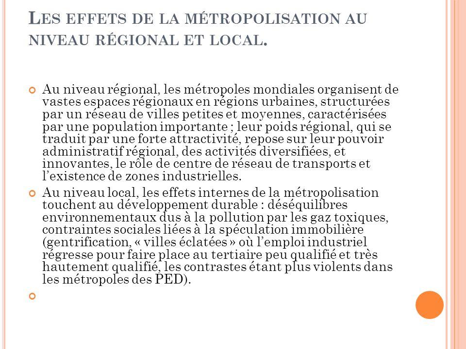 Les effets de la métropolisation au niveau régional et local.