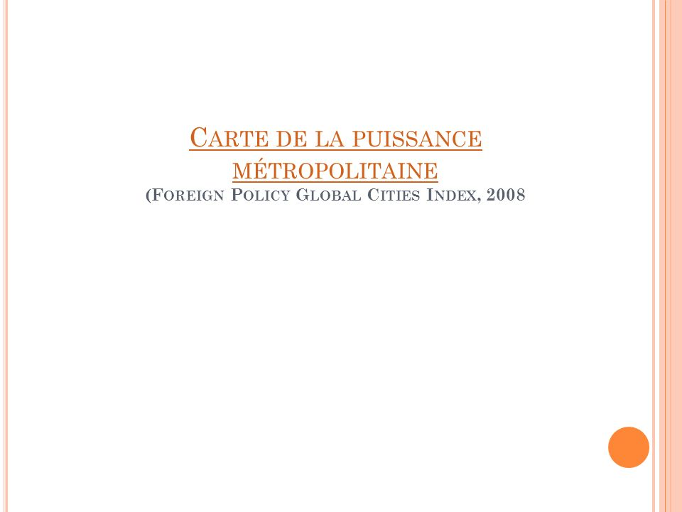 Carte de la puissance métropolitaine (Foreign Policy Global Cities Index, 2008