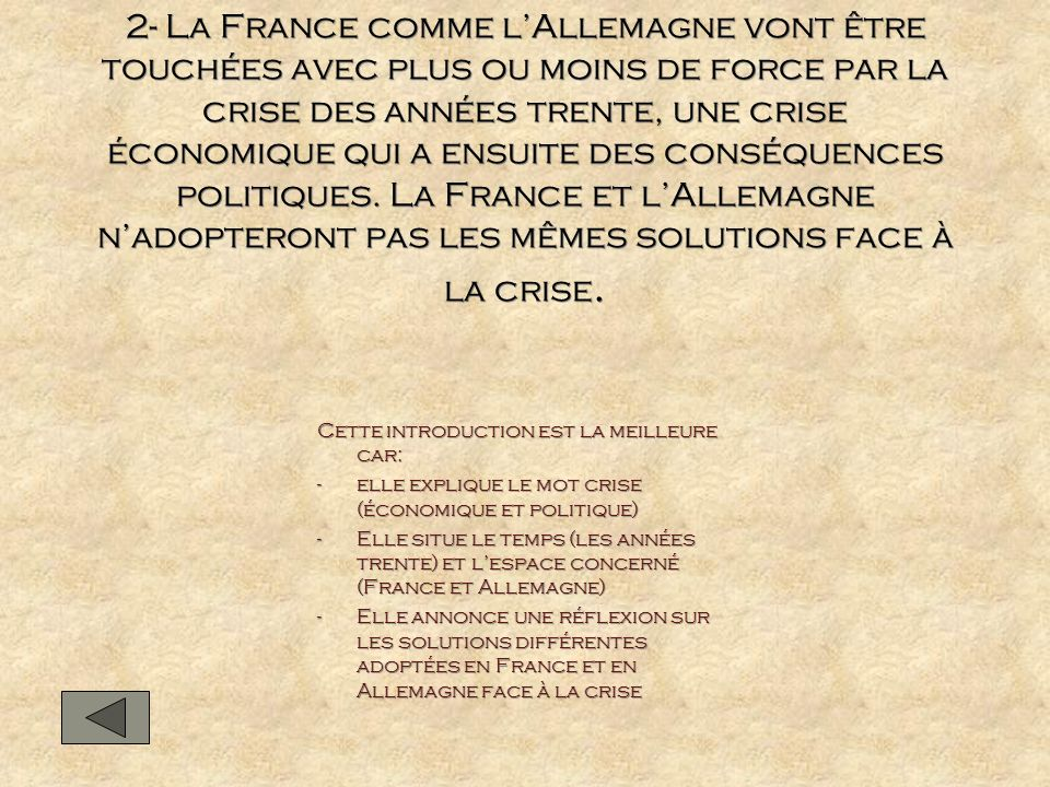 2- La France comme l'Allemagne vont être touchées avec plus ou moins de force par la crise des années trente, une crise économique qui a ensuite des conséquences politiques. La France et l'Allemagne n'adopteront pas les mêmes solutions face à la crise.